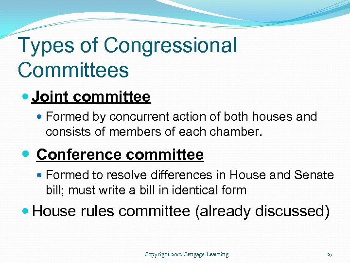 Types of Congressional Committees Joint committee Formed by concurrent action of both houses and