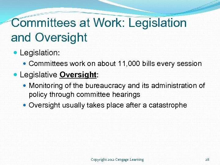 Committees at Work: Legislation and Oversight Legislation: Committees work on about 11, 000 bills