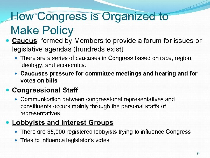 How Congress is Organized to Make Policy Caucus: formed by Members to provide a