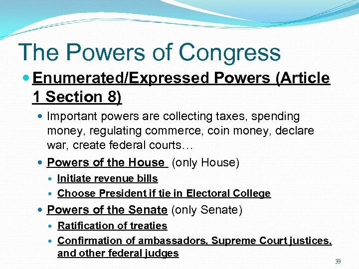 The Powers of Congress Enumerated/Expressed Powers (Article 1 Section 8) Important powers are collecting
