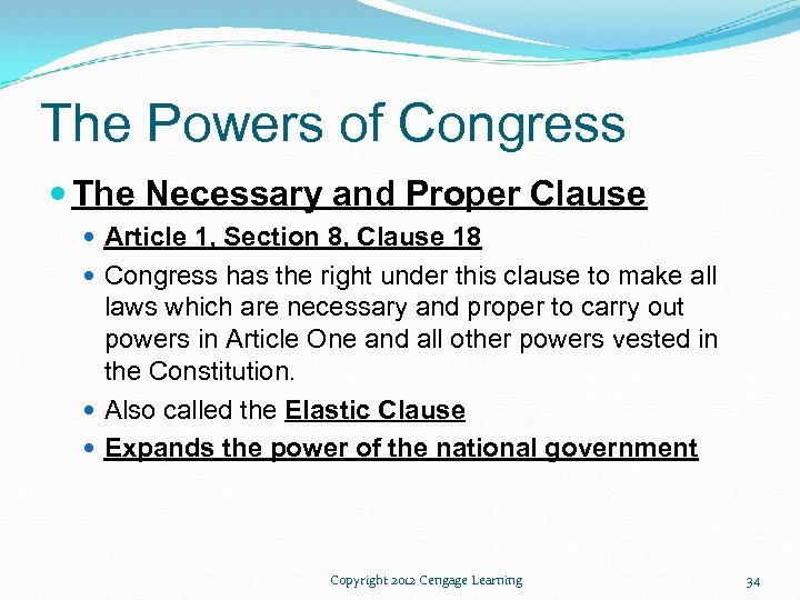 The Powers of Congress The Necessary and Proper Clause Article 1, Section 8, Clause