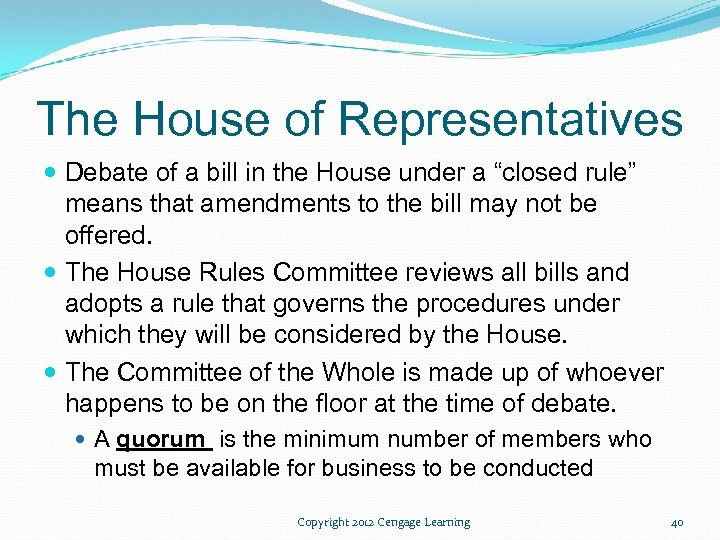 "The House of Representatives Debate of a bill in the House under a ""closed"
