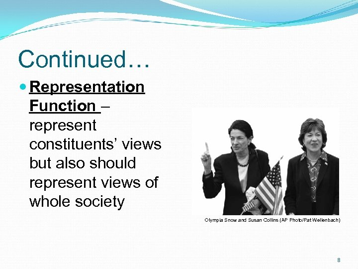 Continued… Representation Function – represent constituents' views but also should represent views of whole