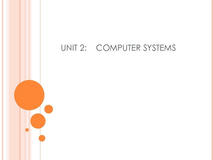 UNIT 2: COMPUTER SYSTEMS