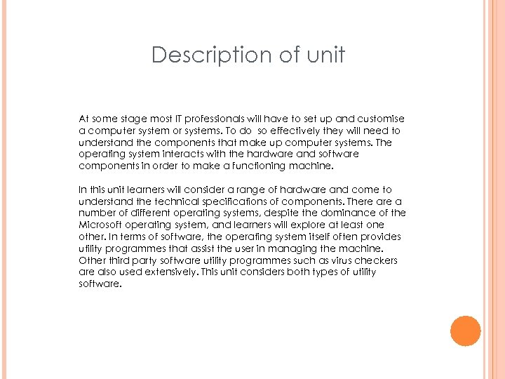 Description of unit At some stage most IT professionals will have to set up