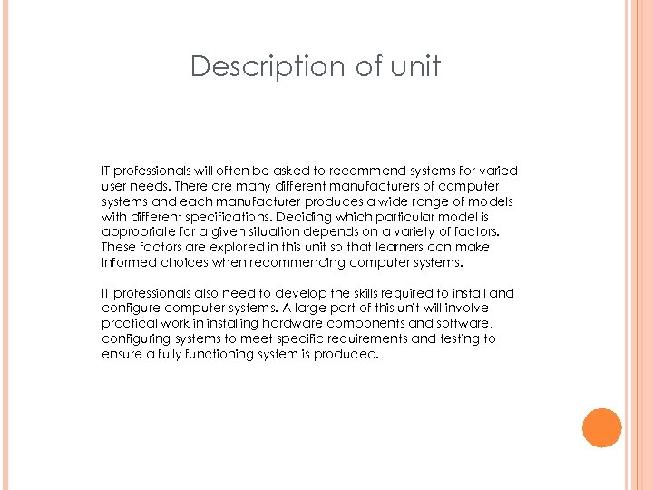 Description of unit IT professionals will often be asked to recommend systems for varied