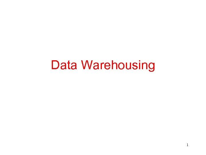 Data Warehousing 1