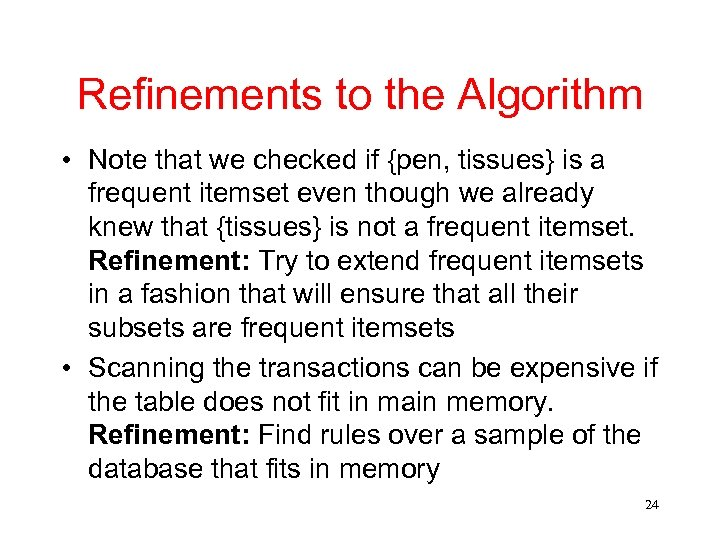 Refinements to the Algorithm • Note that we checked if {pen, tissues} is a