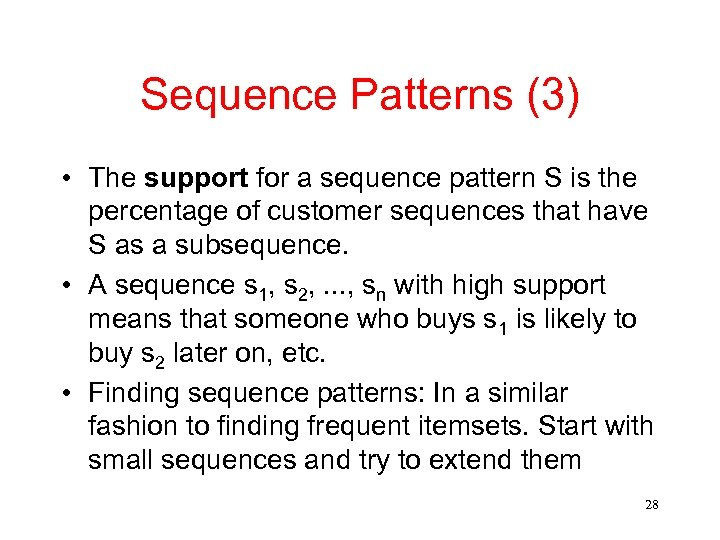 Sequence Patterns (3) • The support for a sequence pattern S is the percentage