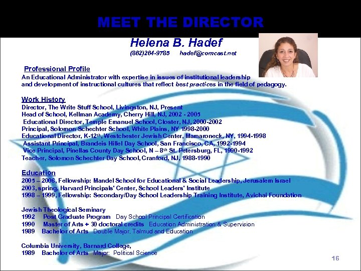 MEET THE DIRECTOR Helena B. Hadef (862)264 -9785 hadef@comcast. net Professional Profile An Educational