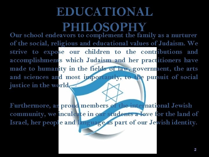 EDUCATIONAL PHILOSOPHY as a nurturer Our school endeavors to complement the family of the