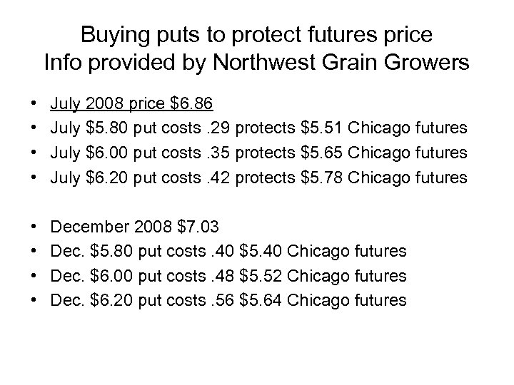 Buying puts to protect futures price Info provided by Northwest Grain Growers • •