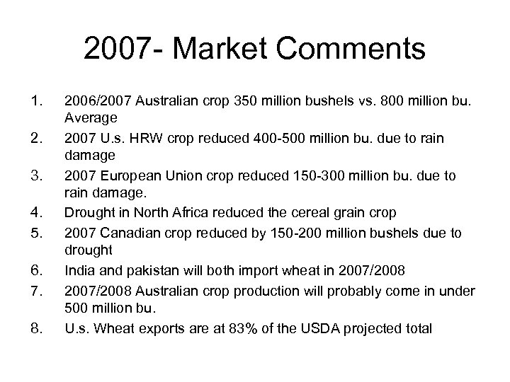 2007 - Market Comments 1. 2. 3. 4. 5. 6. 7. 8. 2006/2007 Australian