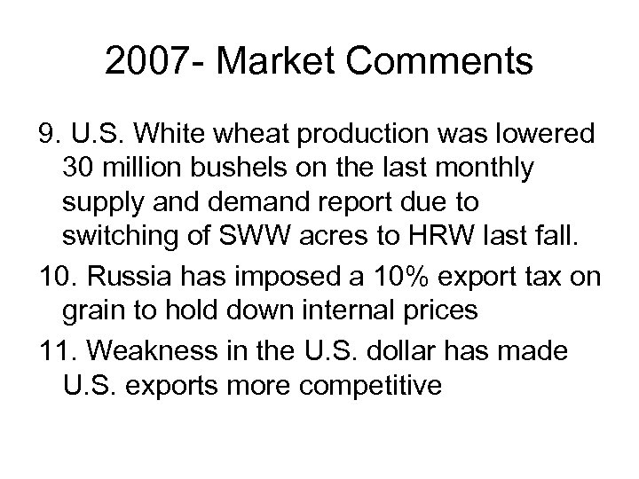 2007 - Market Comments 9. U. S. White wheat production was lowered 30 million