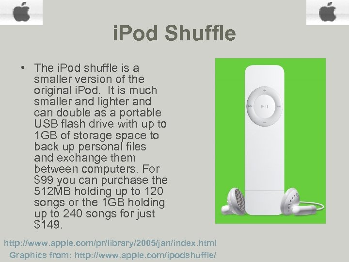 i. Pod Shuffle • The i. Pod shuffle is a smaller version of the