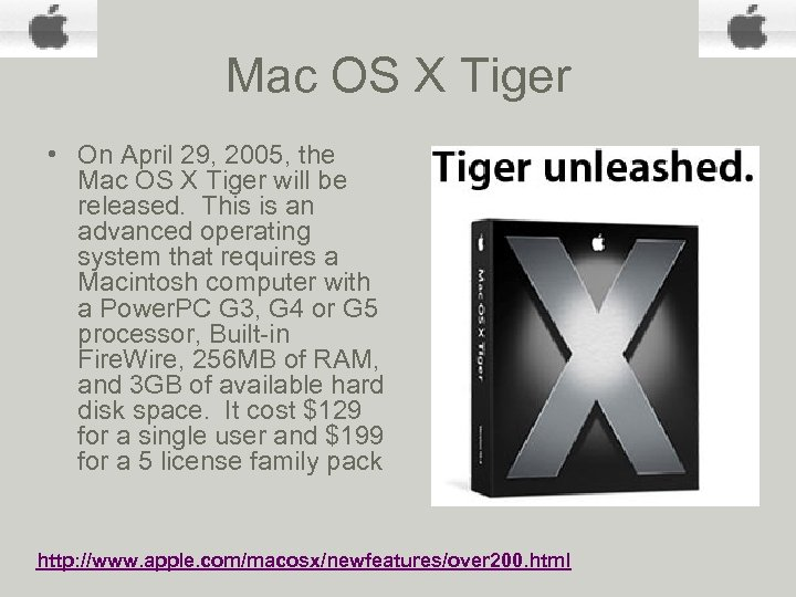 Mac OS X Tiger • On April 29, 2005, the Mac OS X Tiger