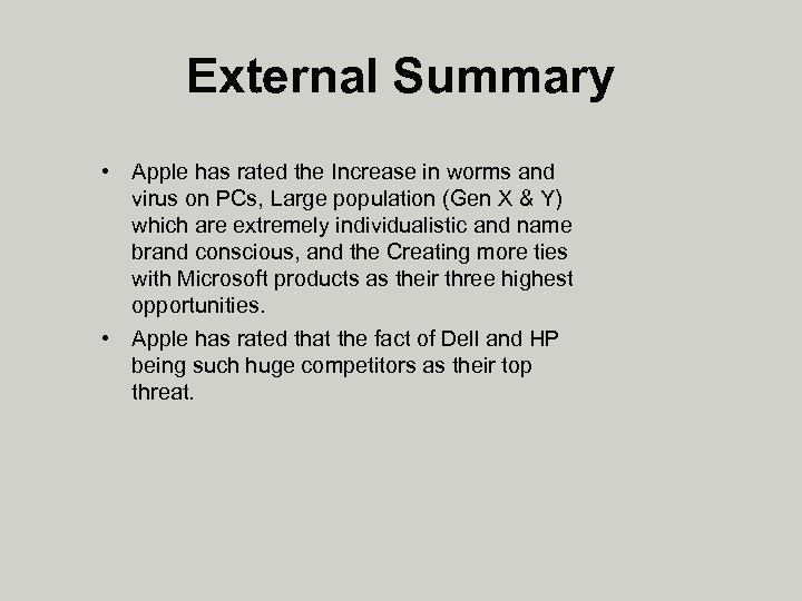 External Summary • Apple has rated the Increase in worms and virus on PCs,