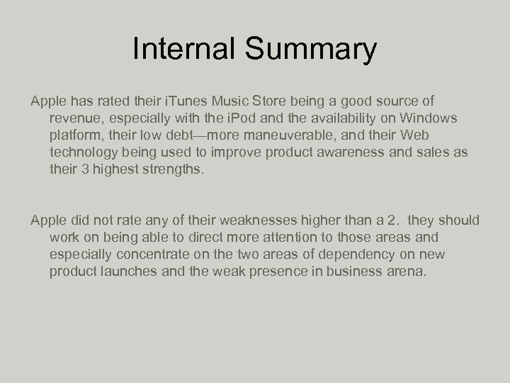 Internal Summary Apple has rated their i. Tunes Music Store being a good source