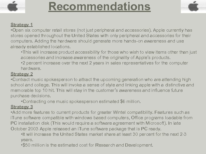 Recommendations Strategy 1 • Open six computer retail stores (not just peripheral and accessories).