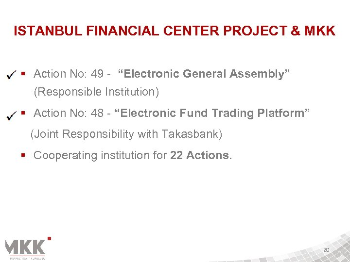 """ISTANBUL FINANCIAL CENTER PROJECT & MKK § Action No: 49 - """"Electronic General Assembly"""""""