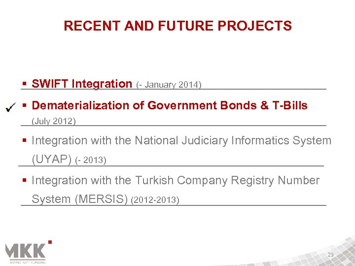 RECENT AND FUTURE PROJECTS § SWIFT Integration (- January 2014) § Dematerialization of Government