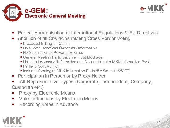 e-GEM: Electronic General Meeting § Perfect Harmonisation of International Regulations & EU Directives §