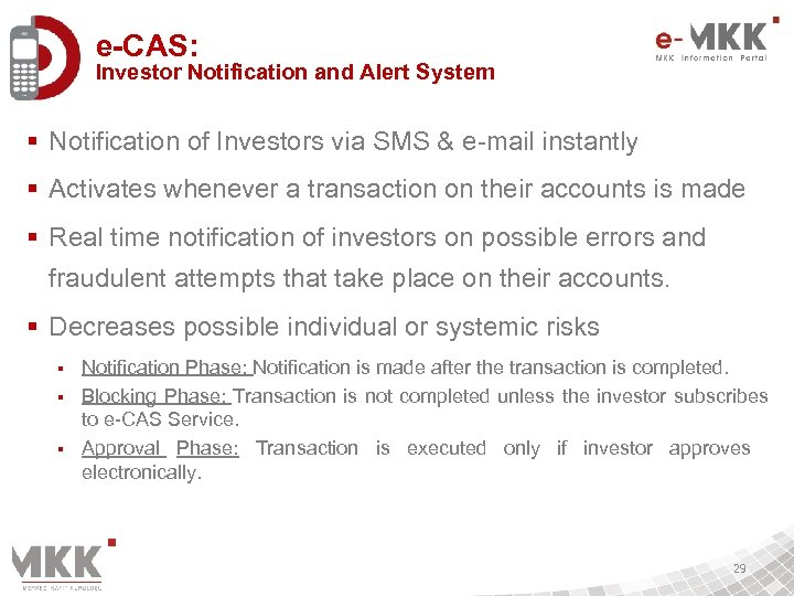 e-CAS: Investor Notification and Alert System § Notification of Investors via SMS & e-mail