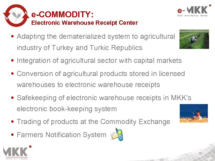 e-COMMODITY: Electronic Warehouse Receipt Center § Adapting the dematerialized system to agricultural industry of