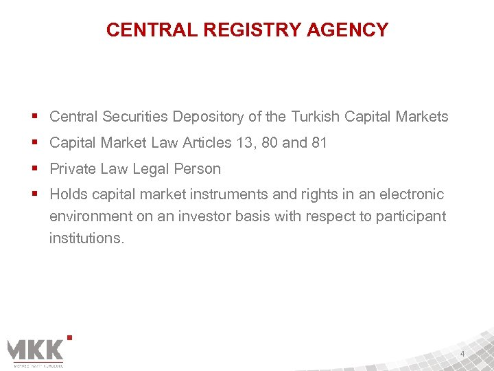 CENTRAL REGISTRY AGENCY § Central Securities Depository of the Turkish Capital Markets § Capital