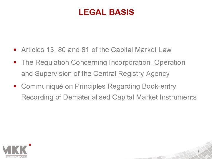 LEGAL BASIS § Articles 13, 80 and 81 of the Capital Market Law §