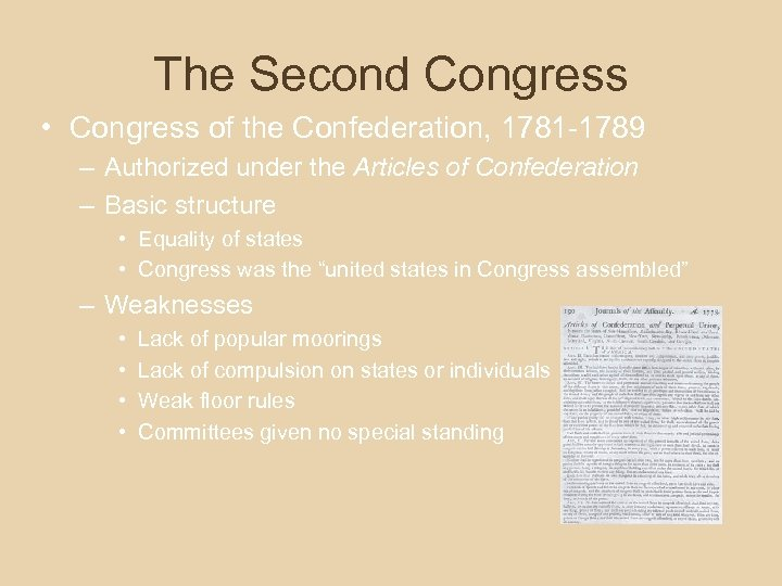 The Second Congress • Congress of the Confederation, 1781 -1789 – Authorized under the