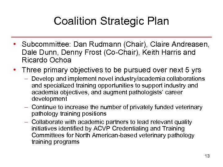 Coalition Strategic Plan • Subcommittee: Dan Rudmann (Chair), Claire Andreasen, Dale Dunn, Denny Frost