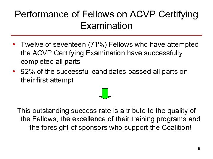 Performance of Fellows on ACVP Certifying Examination • Twelve of seventeen (71%) Fellows who
