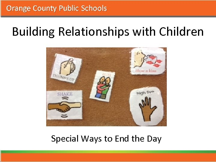 Building Relationships with Children Special Ways to End the Day