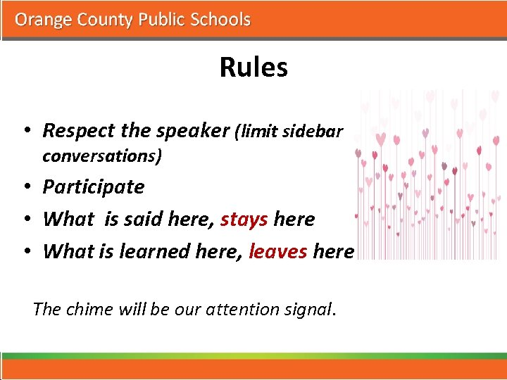 Rules • Respect the speaker (limit sidebar conversations) • Participate • What is said