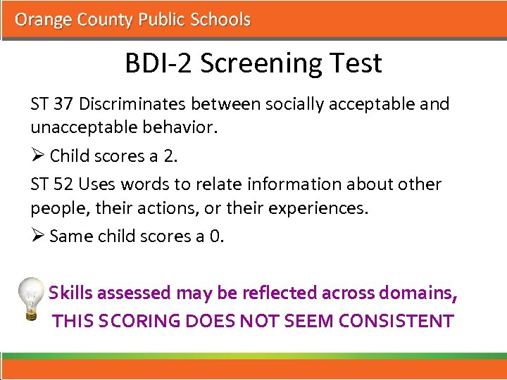 BDI-2 Screening Test ST 37 Discriminates between socially acceptable and unacceptable behavior. Ø Child