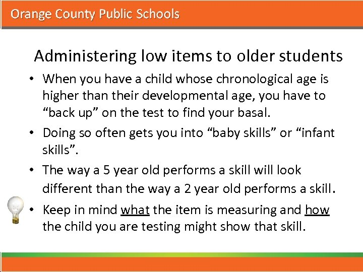 Administering low items to older students • When you have a child whose chronological