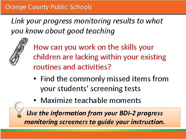 Link your progress monitoring results to what you know about good teaching How can
