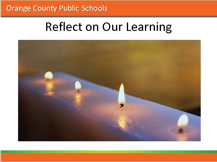 Reflect on Our Learning