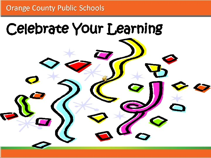 Celebrate Your Learning