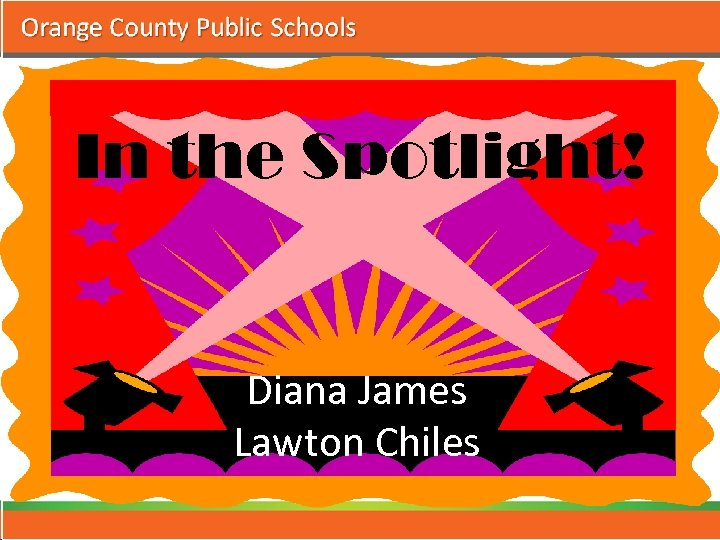 In the Spotlight! Diana James Lawton Chiles