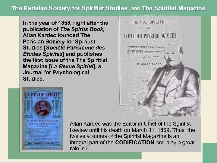 The Parisian Society for Spiritist Studies and The Spiritist Magazine In the year of