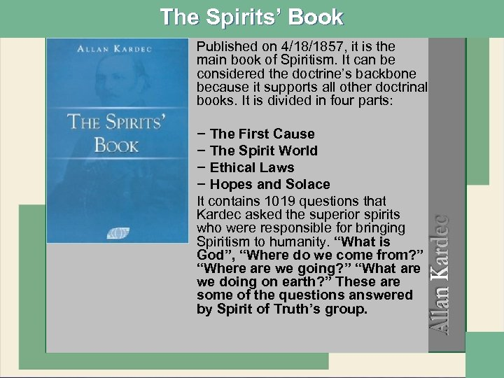 The Spirits' Book • Published on 4/18/1857, it is the main book of Spiritism.