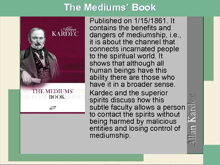 The Mediums' Book • Published on 1/15/1861. It • contains the benefits and dangers