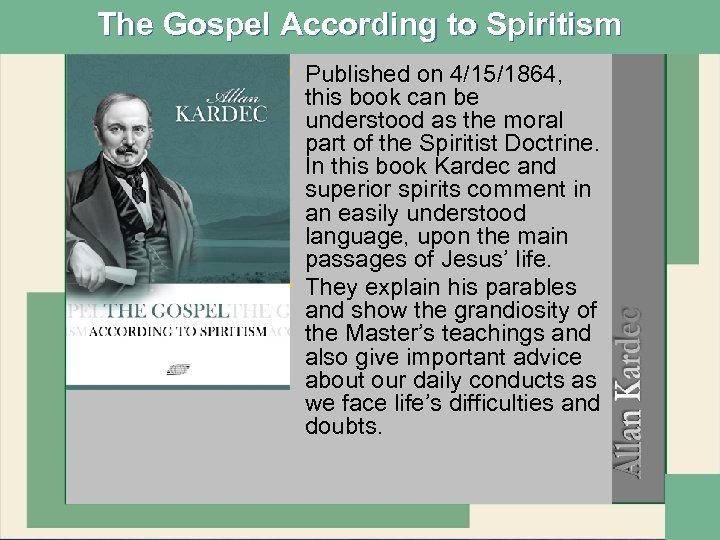 The Gospel According to Spiritism • Published on 4/15/1864, • this book can be