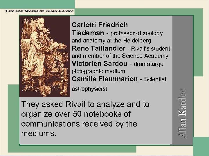 Carlotti Friedrich Tiedeman - professor of zoology and anatomy at the Heidelberg Rene Taillandier