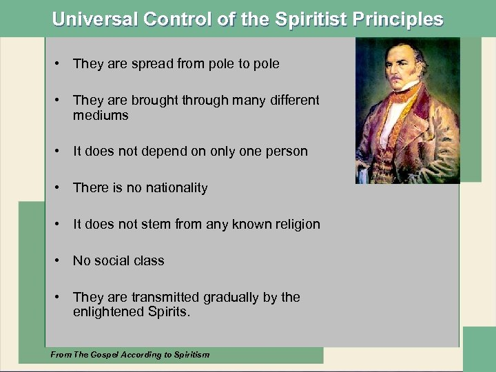 Universal Control of the Spiritist Principles • They are spread from pole to pole