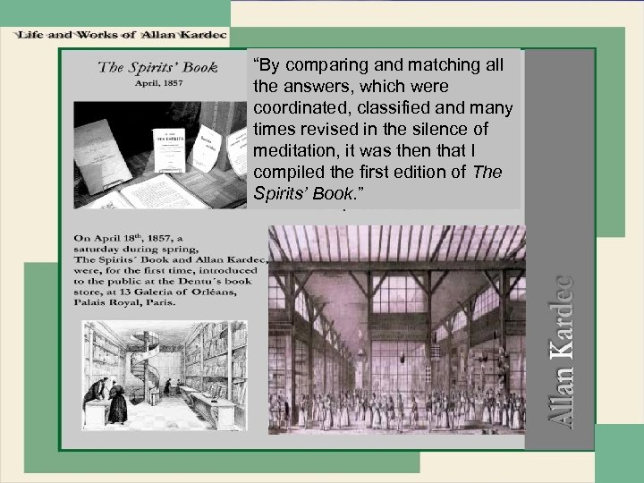 """""""By comparing and matching all the answers, which were coordinated, classified and many times"""