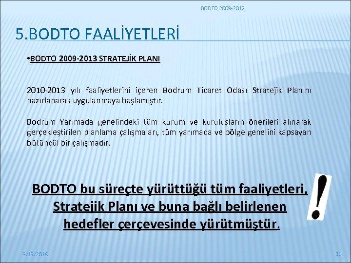 BODTO 2009 -2012 5. BODTO FAALİYETLERİ • BODTO 2009 -2013 STRATEJİK PLANI 2010 -2013