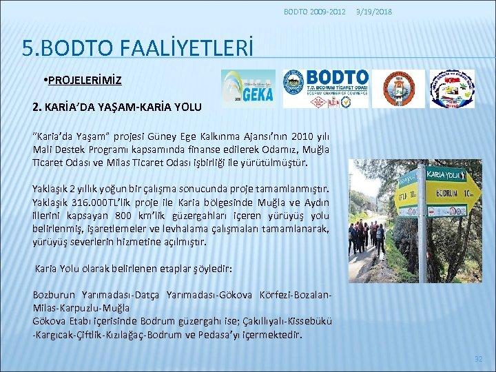 """BODTO 2009 -2012 3/19/2018 5. BODTO FAALİYETLERİ • PROJELERİMİZ 2. KARİA'DA YAŞAM-KARİA YOLU """"Karia'da"""